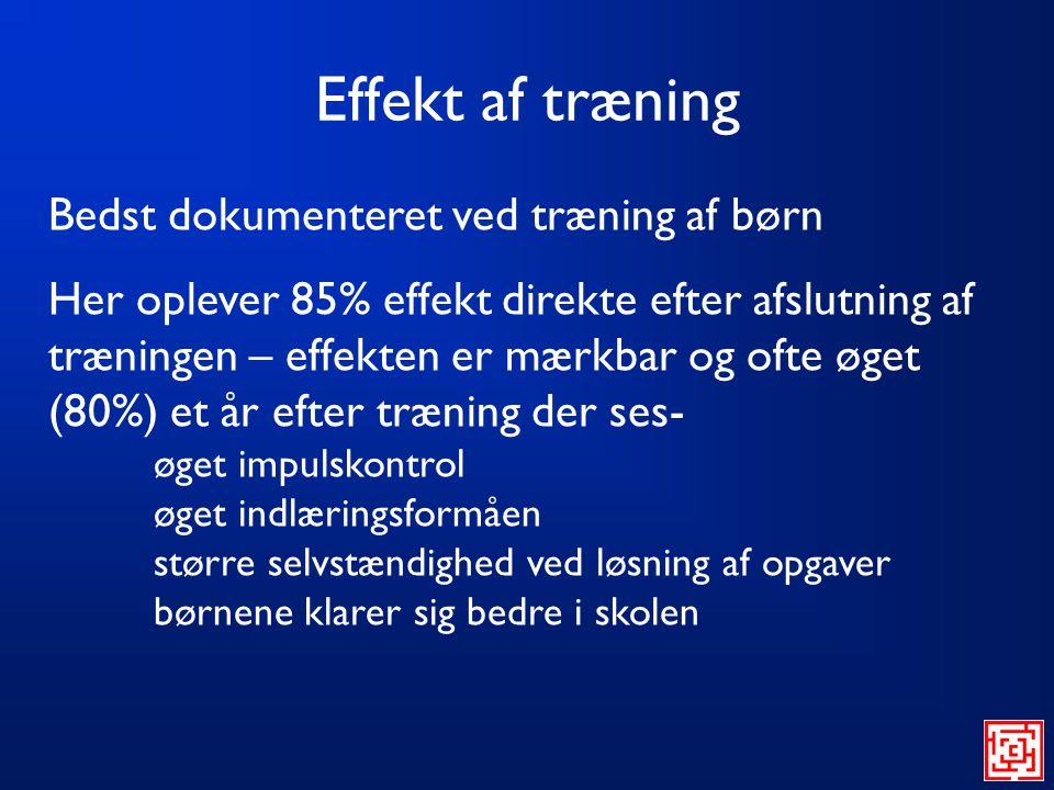 Effekt af træning Bedst dokumenteret ved træning af børn