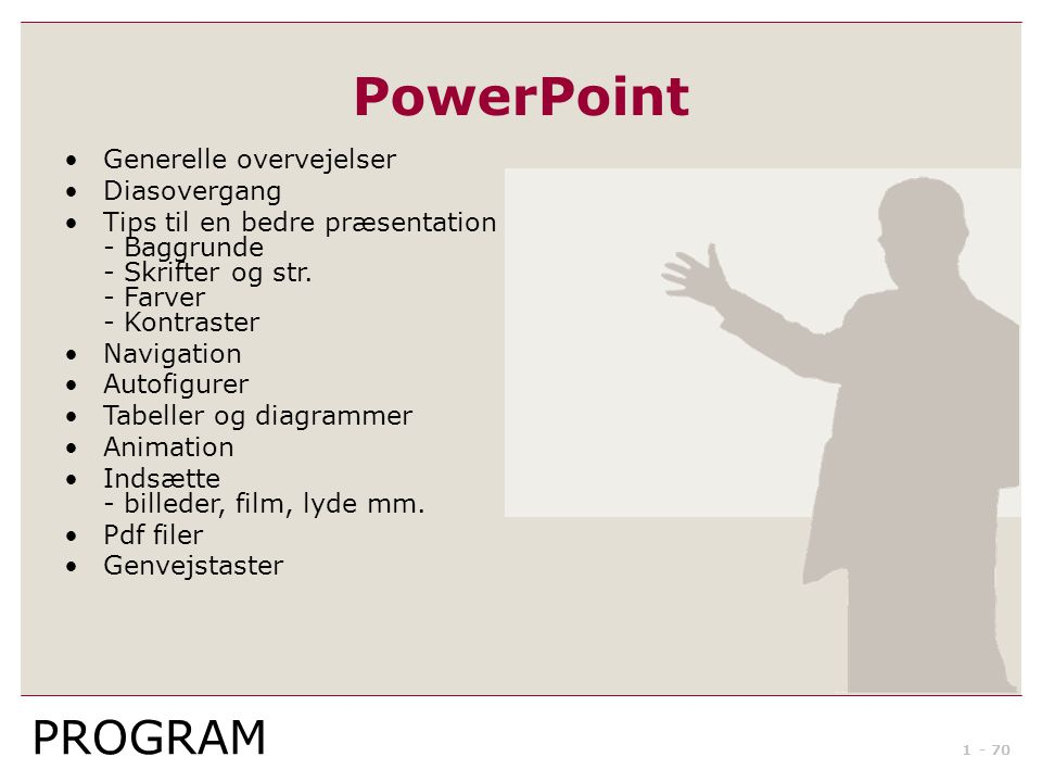 PowerPoint PROGRAM Generelle overvejelser Diasovergang