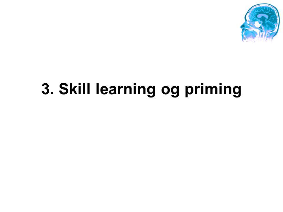3. Skill learning og priming