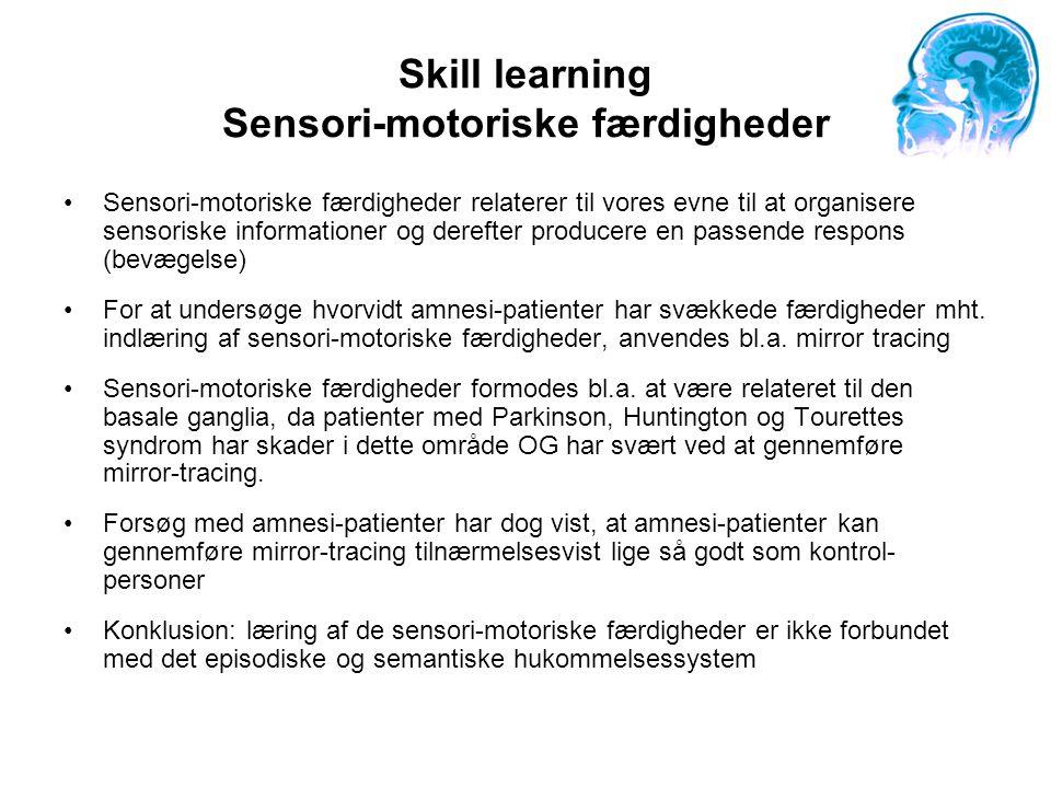 Skill learning Sensori-motoriske færdigheder