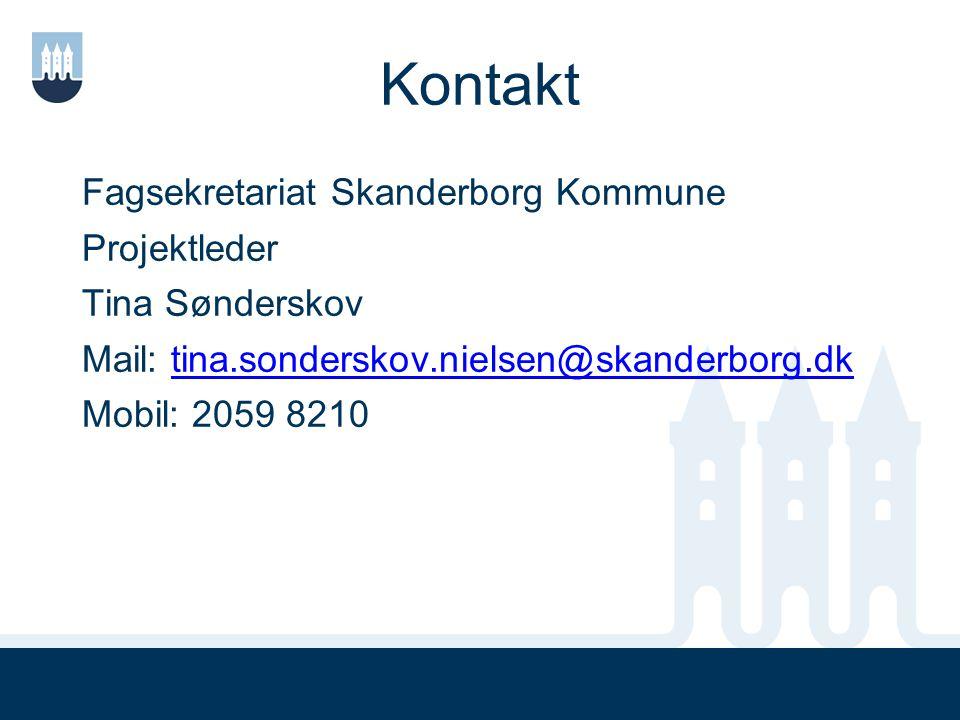 Kontakt Fagsekretariat Skanderborg Kommune Projektleder Tina Sønderskov Mail: tina.sonderskov.nielsen@skanderborg.dk Mobil: 2059 8210