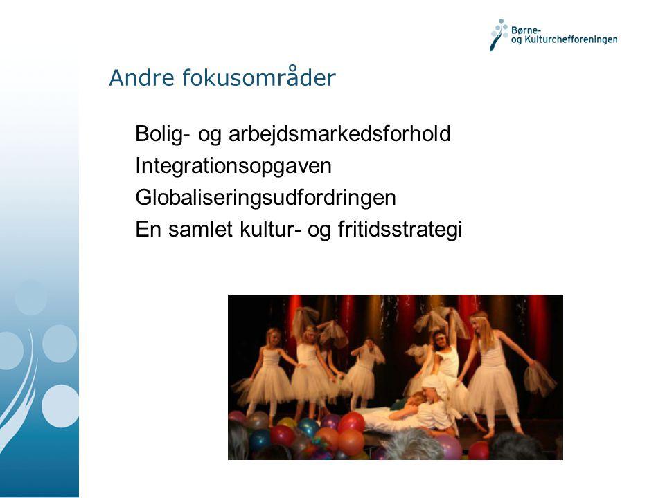 Andre fokusområder Bolig- og arbejdsmarkedsforhold. Integrationsopgaven. Globaliseringsudfordringen.