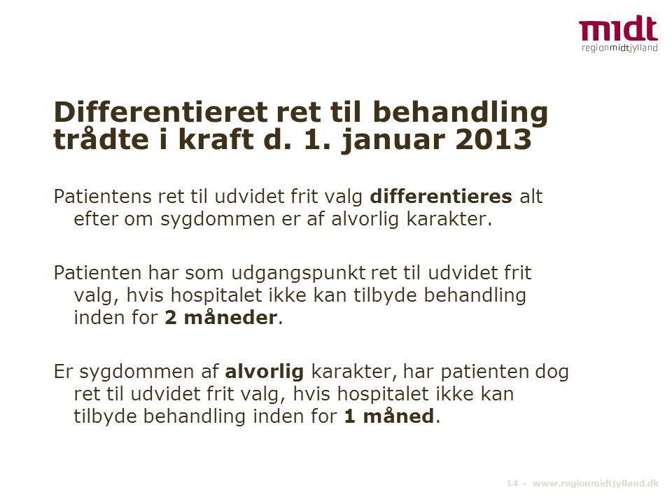 Differentieret ret til behandling trådte i kraft d. 1. januar 2013