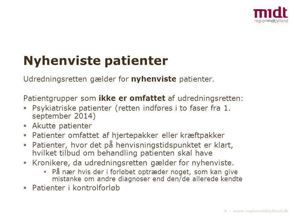 Nyhenviste patienter Udredningsretten gælder for nyhenviste patienter.