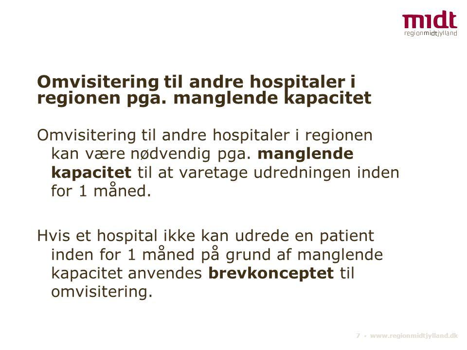 Omvisitering til andre hospitaler i regionen pga. manglende kapacitet