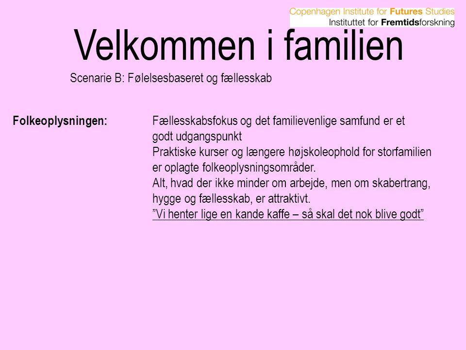 Velkommen i familien Scenarie B: Følelsesbaseret og fællesskab