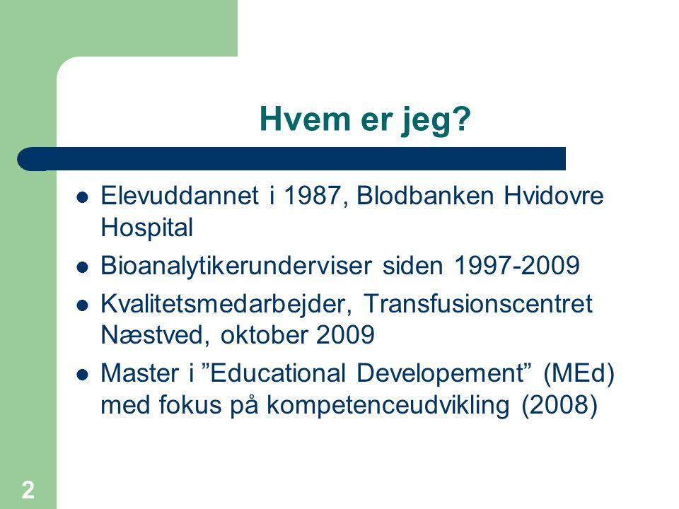 Hvem er jeg Elevuddannet i 1987, Blodbanken Hvidovre Hospital