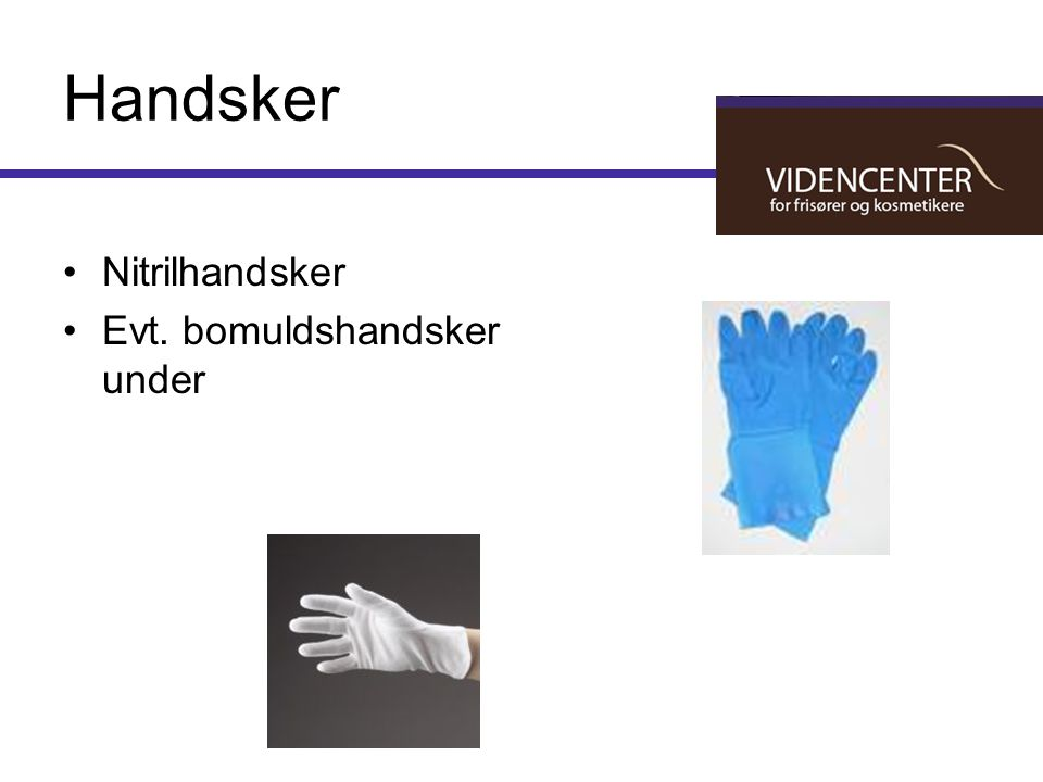 Handsker Nitrilhandsker Evt. bomuldshandsker under