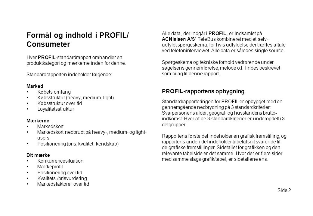 Formål og indhold i PROFIL/ Consumeter