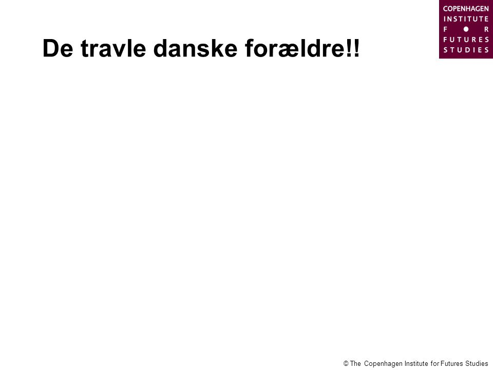 De travle danske forældre!!