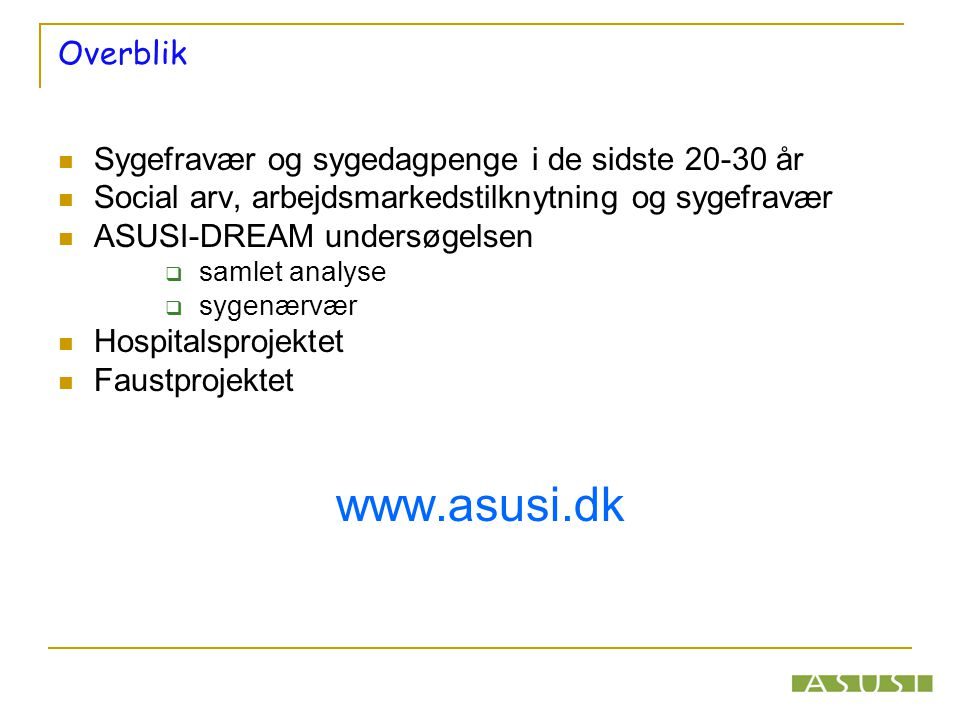 www.asusi.dk Overblik Sygefravær og sygedagpenge i de sidste 20-30 år