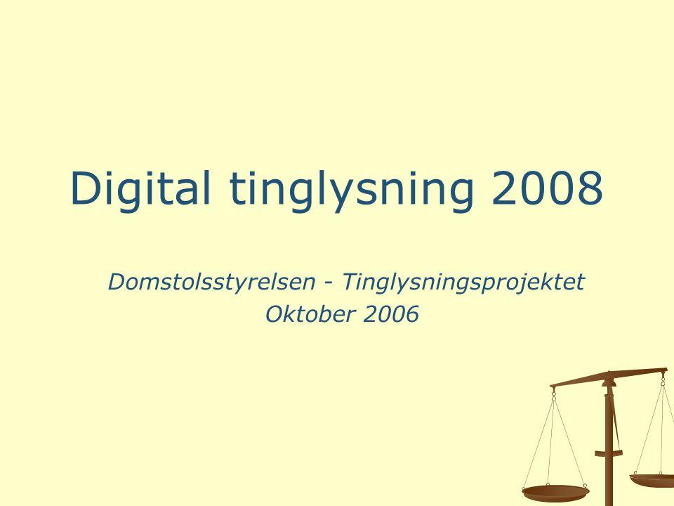 Domstolsstyrelsen - Tinglysningsprojektet Oktober 2006