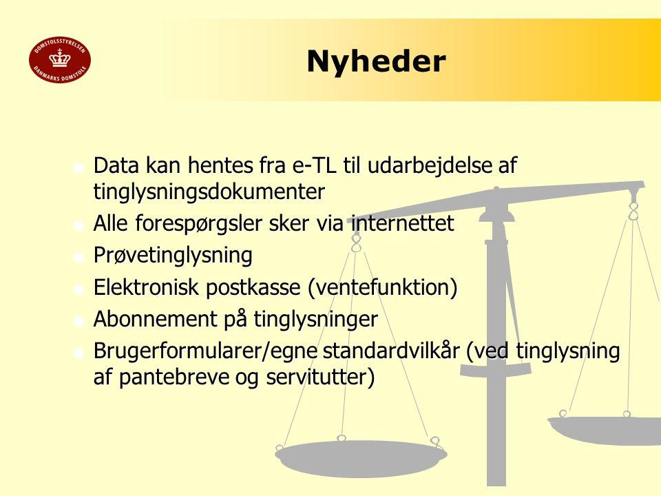 Nyheder Data kan hentes fra e-TL til udarbejdelse af tinglysningsdokumenter. Alle forespørgsler sker via internettet.