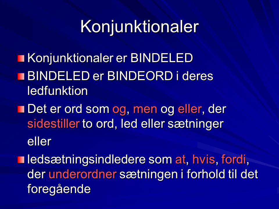 Konjunktionaler Konjunktionaler er BINDELED