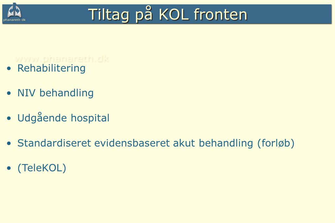 Tiltag på KOL fronten Rehabilitering NIV behandling Udgående hospital