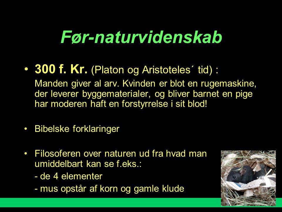Før-naturvidenskab 300 f. Kr. (Platon og Aristoteles´ tid) :