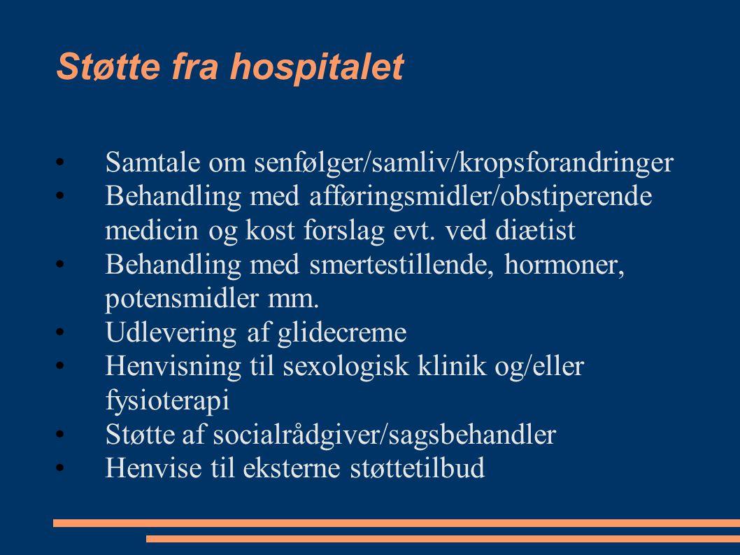 Støtte fra hospitalet Samtale om senfølger/samliv/kropsforandringer