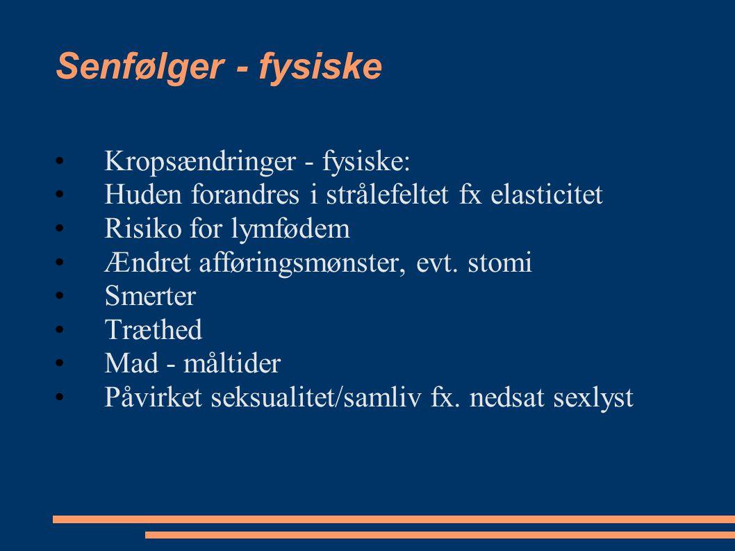 Senfølger - fysiske Kropsændringer - fysiske: