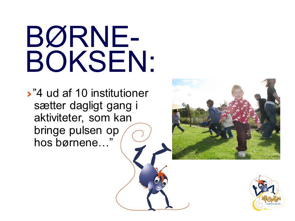 BØRNE- BOKSEN: hos børnene…