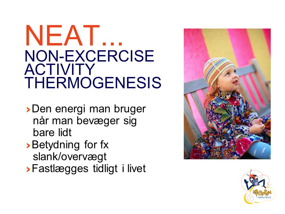 NEAT... NON-EXCERCISE ACTIVITY THERMOGENESIS