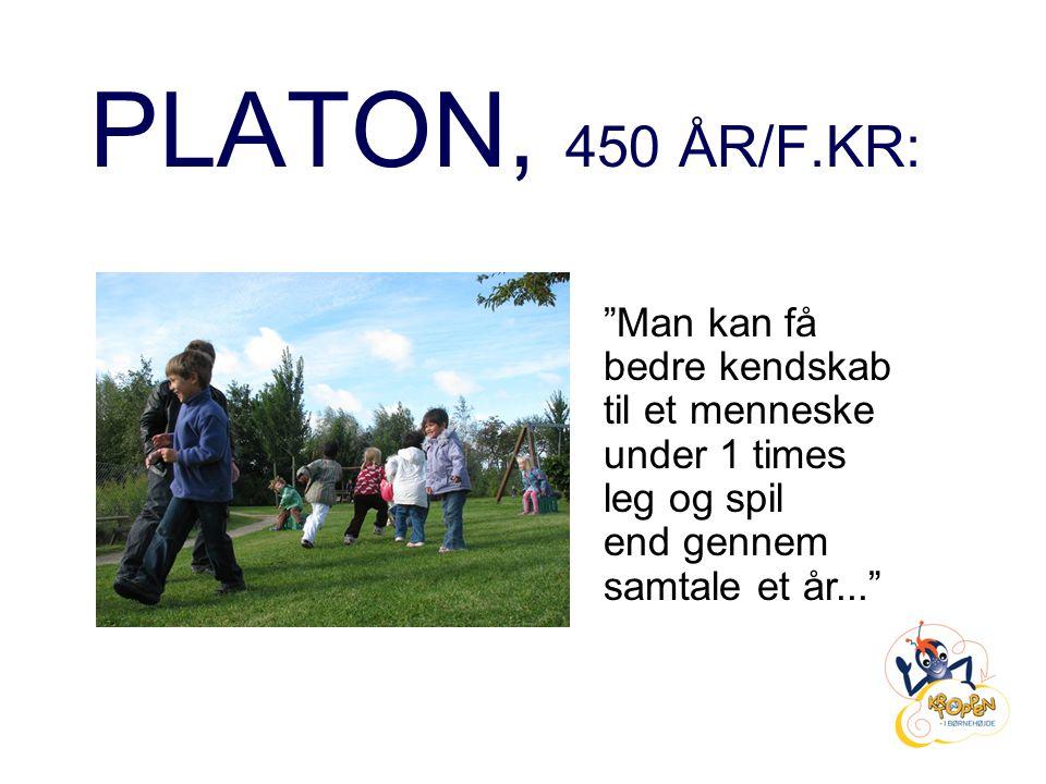 PLATON, 450 ÅR/F.KR: Man kan få bedre kendskab til et menneske