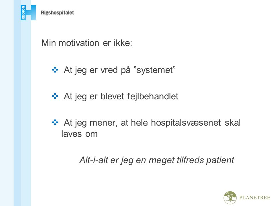 Min motivation er ikke: