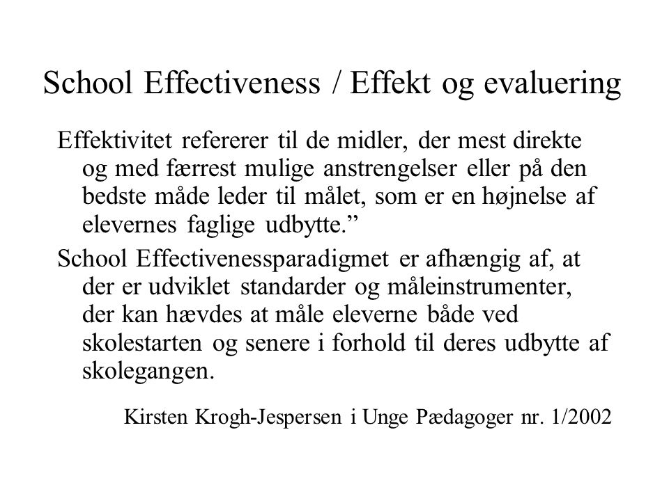 School Effectiveness / Effekt og evaluering