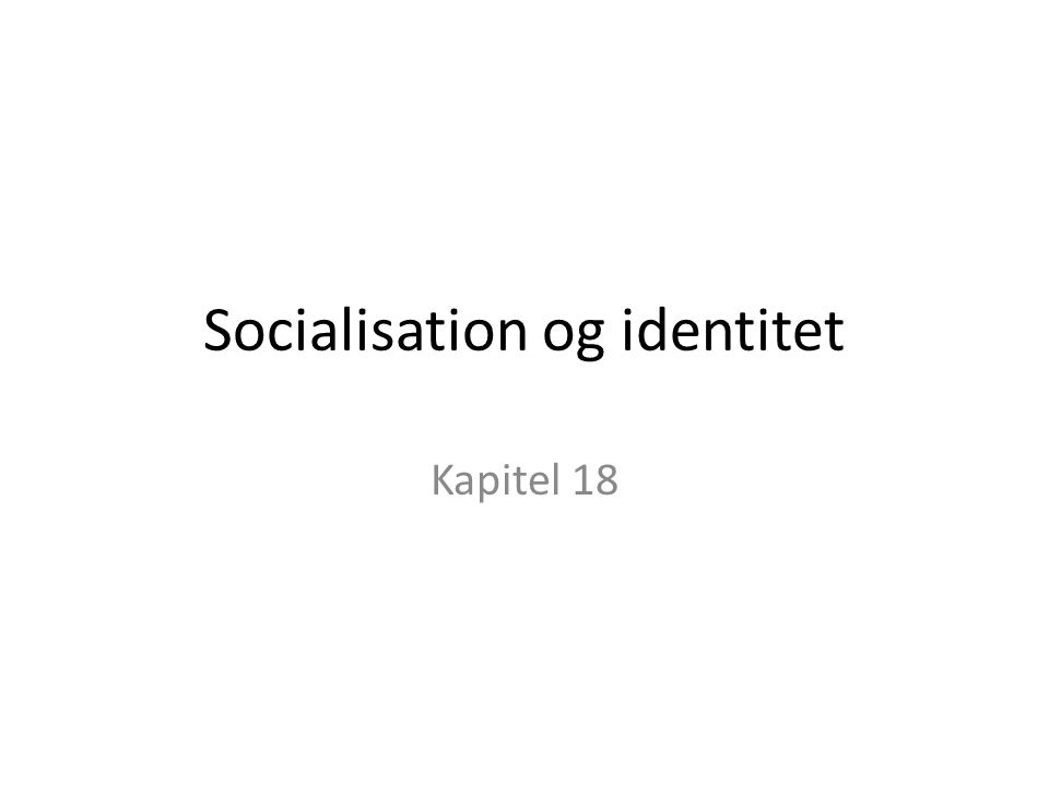 Socialisation og identitet