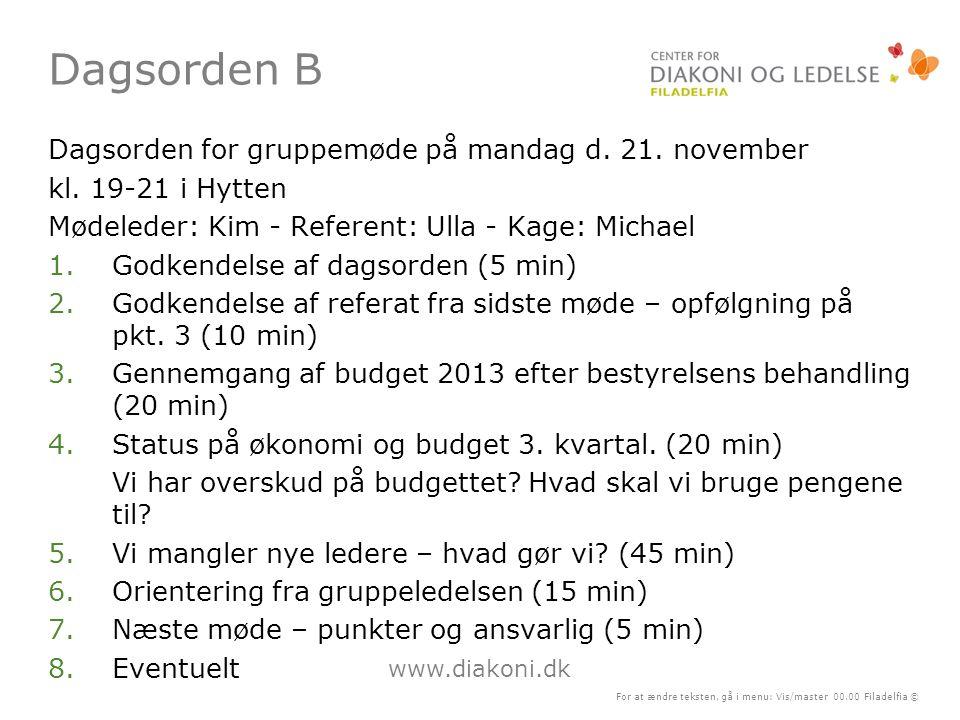 Dagsorden B Dagsorden for gruppemøde på mandag d. 21. november