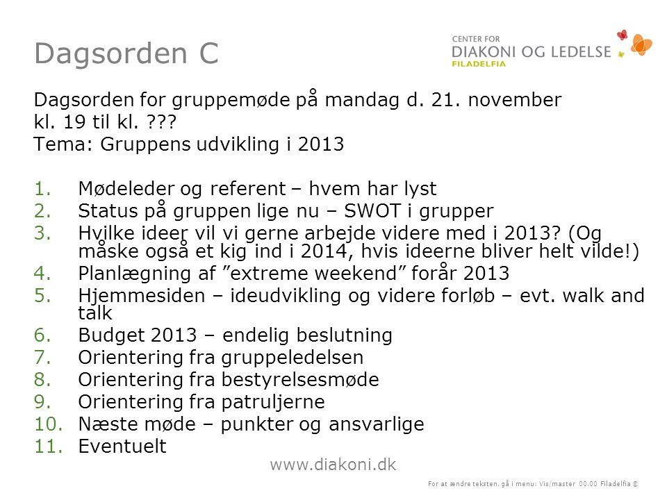 Dagsorden C Dagsorden for gruppemøde på mandag d. 21. november
