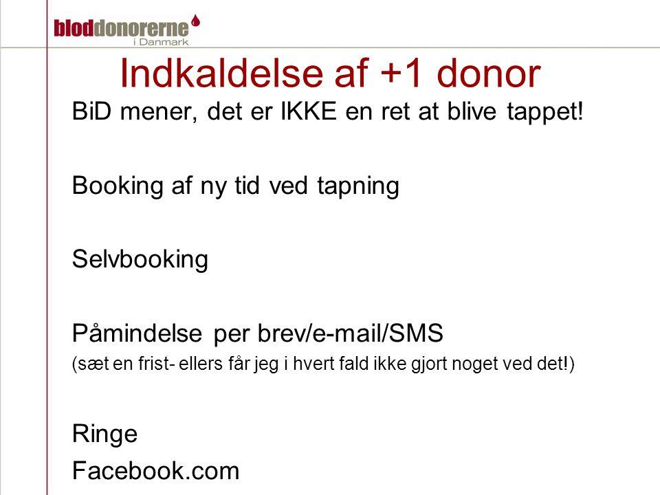 Indkaldelse af +1 donor BiD mener, det er IKKE en ret at blive tappet!