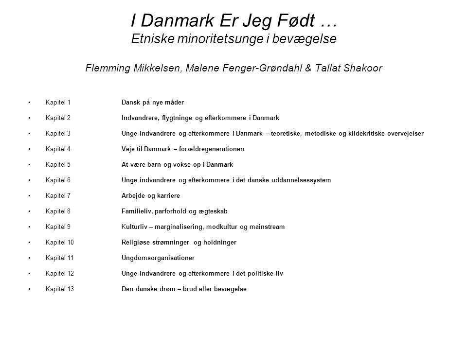 I Danmark Er Jeg Født … Etniske minoritetsunge i bevægelse Flemming Mikkelsen, Malene Fenger-Grøndahl & Tallat Shakoor
