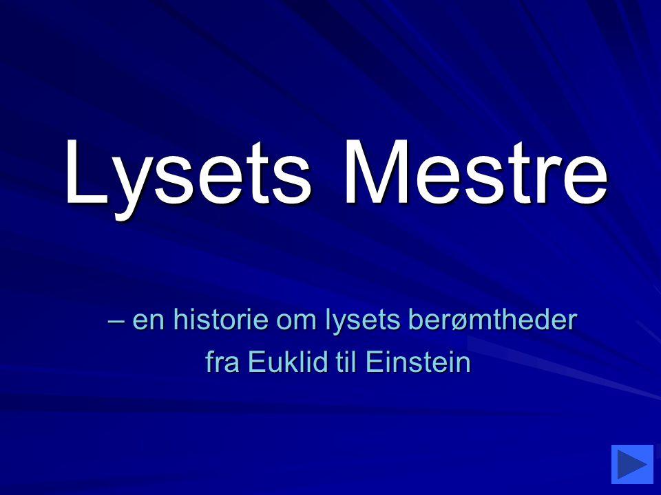– en historie om lysets berømtheder fra Euklid til Einstein