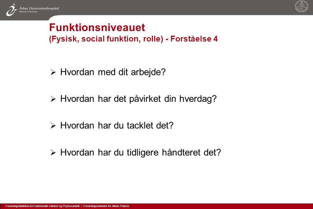 Funktionsniveauet (Fysisk, social funktion, rolle) - Forståelse 4