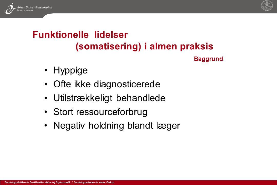 Funktionelle lidelser (somatisering) i almen praksis Baggrund