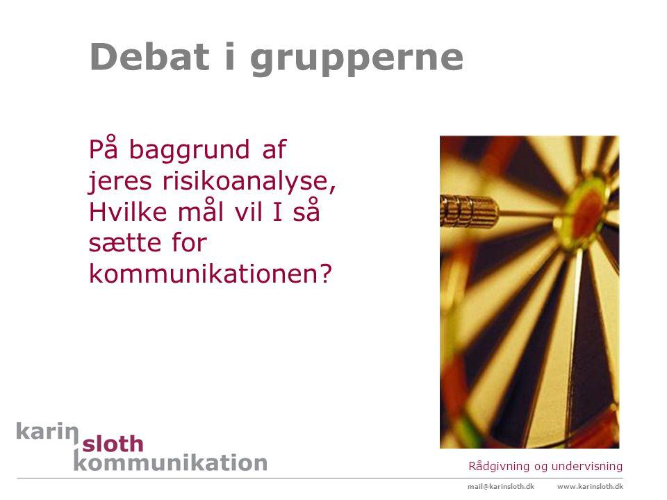 Debat i grupperne På baggrund af jeres risikoanalyse,