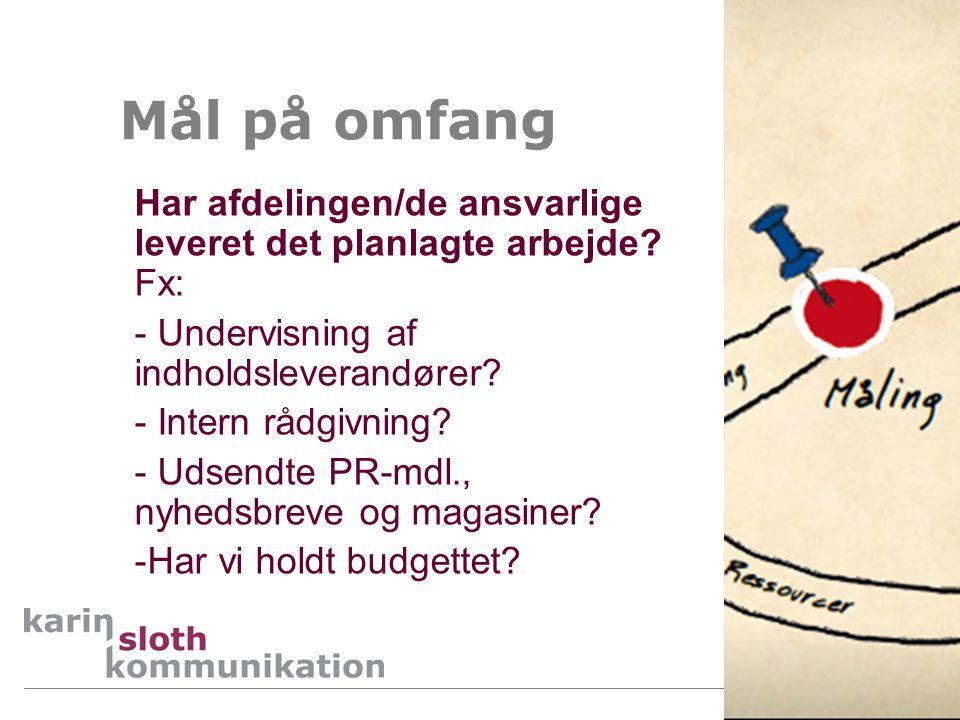 Mål på omfang Har afdelingen/de ansvarlige leveret det planlagte arbejde Fx: Undervisning af indholdsleverandører