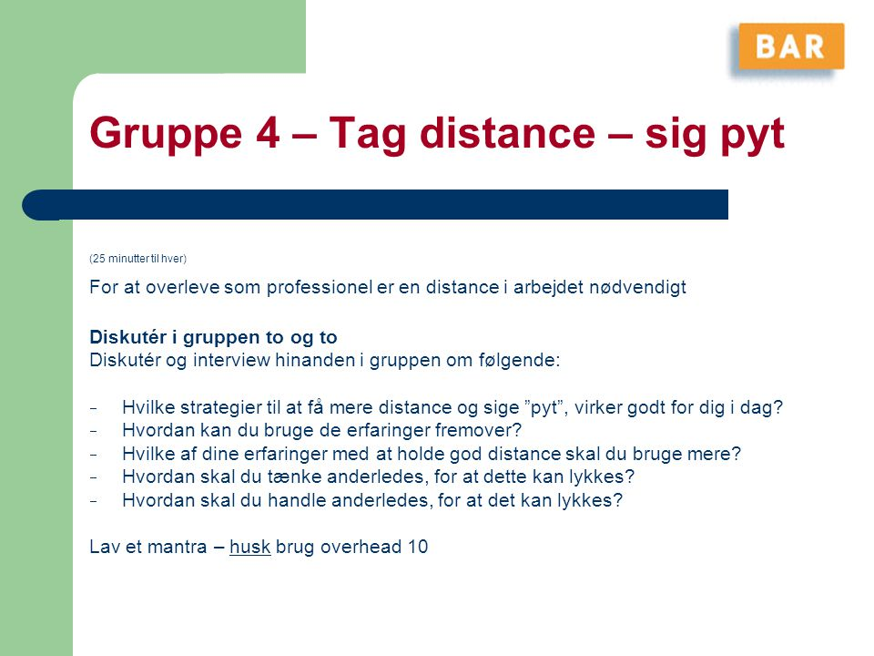 Gruppe 4 – Tag distance – sig pyt