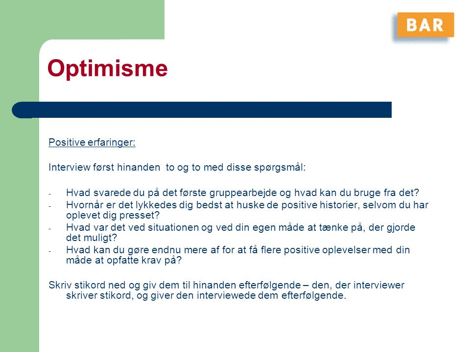 Optimisme Positive erfaringer: