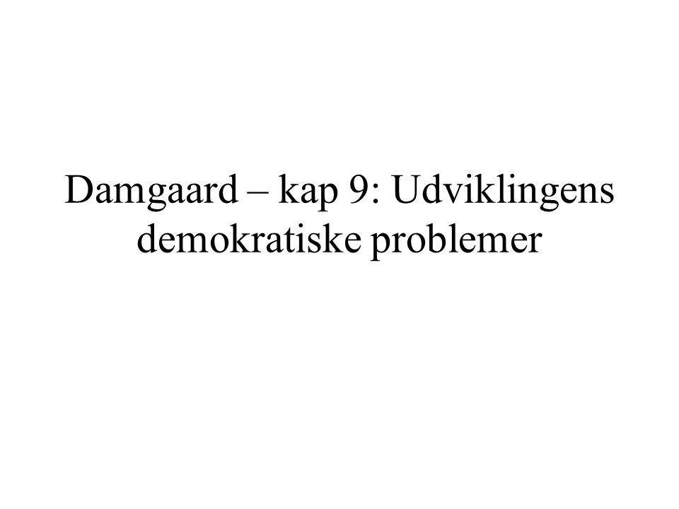 Damgaard – kap 9: Udviklingens demokratiske problemer