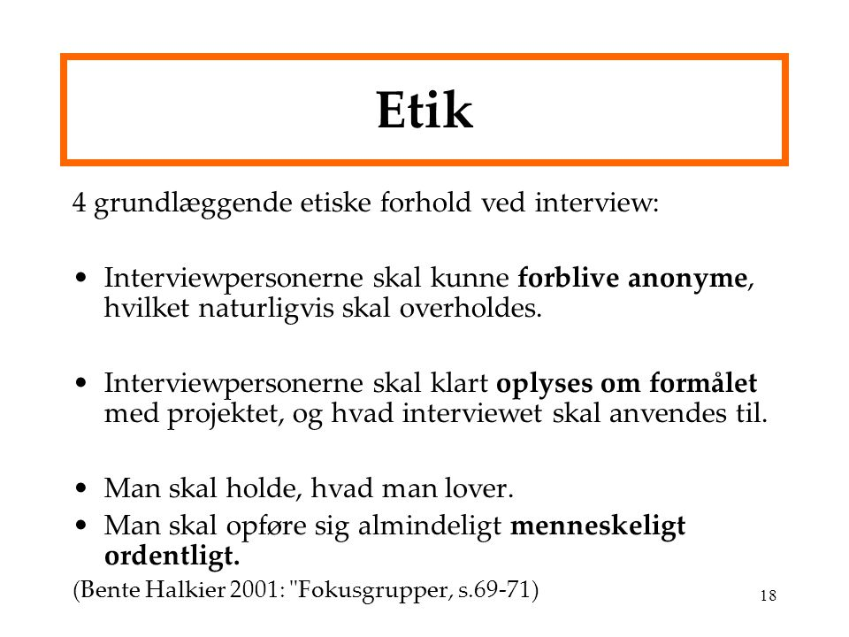 Etik 4 grundlæggende etiske forhold ved interview: