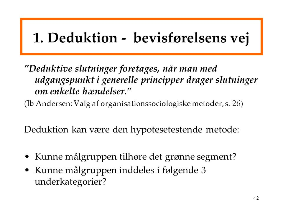 1. Deduktion - bevisførelsens vej