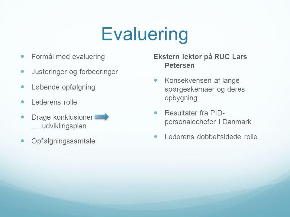 Evaluering Formål med evaluering Justeringer og forbedringer