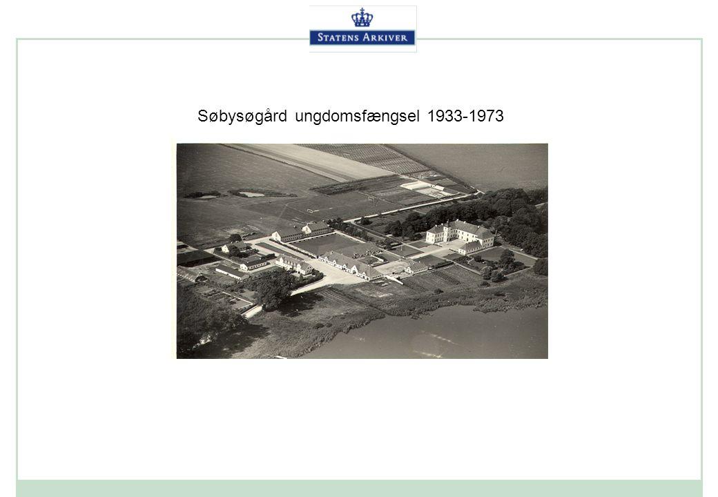 Søbysøgård ungdomsfængsel 1933-1973