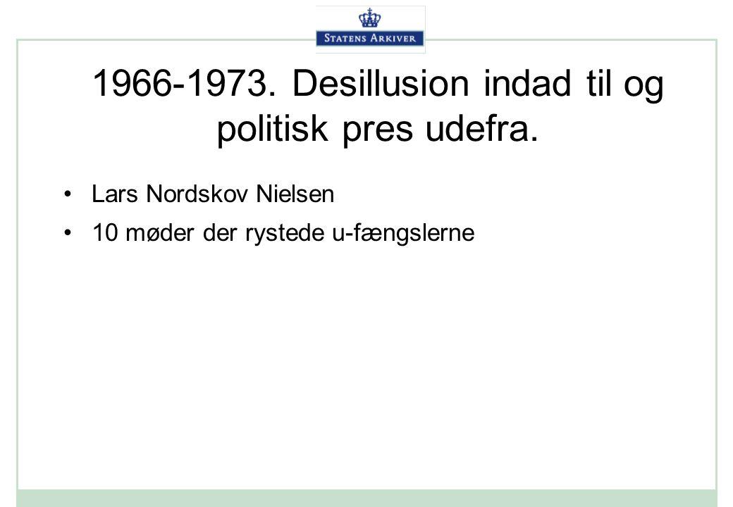 1966-1973. Desillusion indad til og politisk pres udefra.