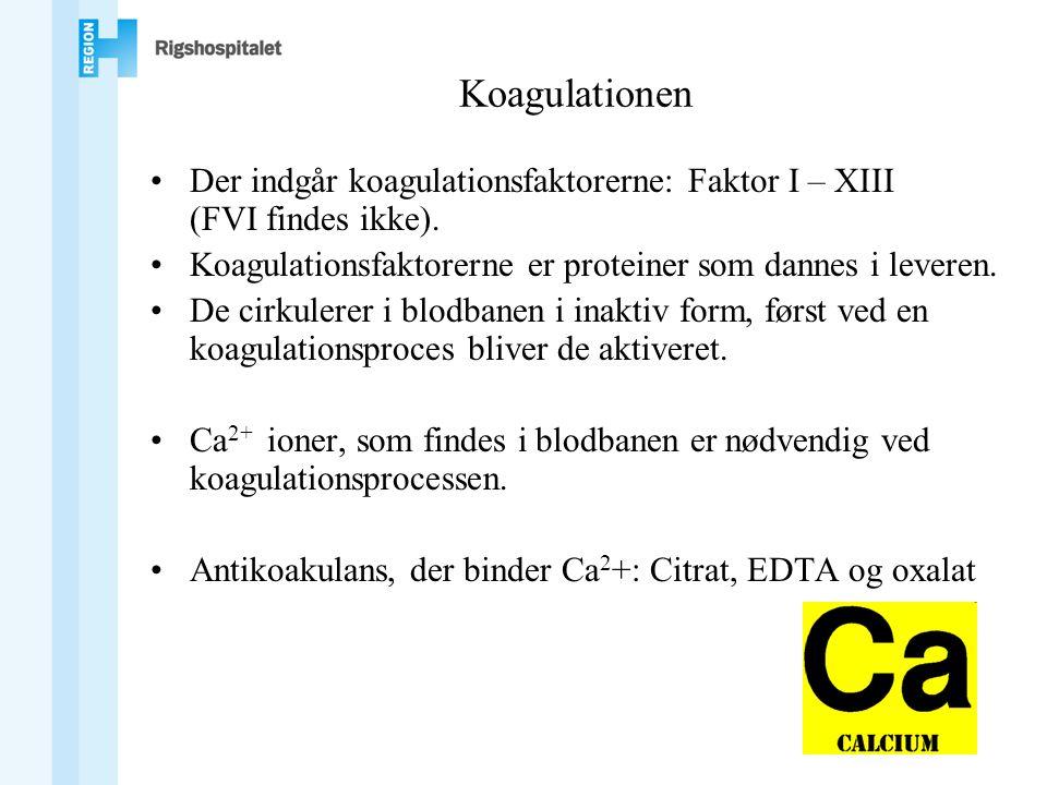 Koagulationen Der indgår koagulationsfaktorerne: Faktor I – XIII (FVI findes ikke). Koagulationsfaktorerne er proteiner som dannes i leveren.