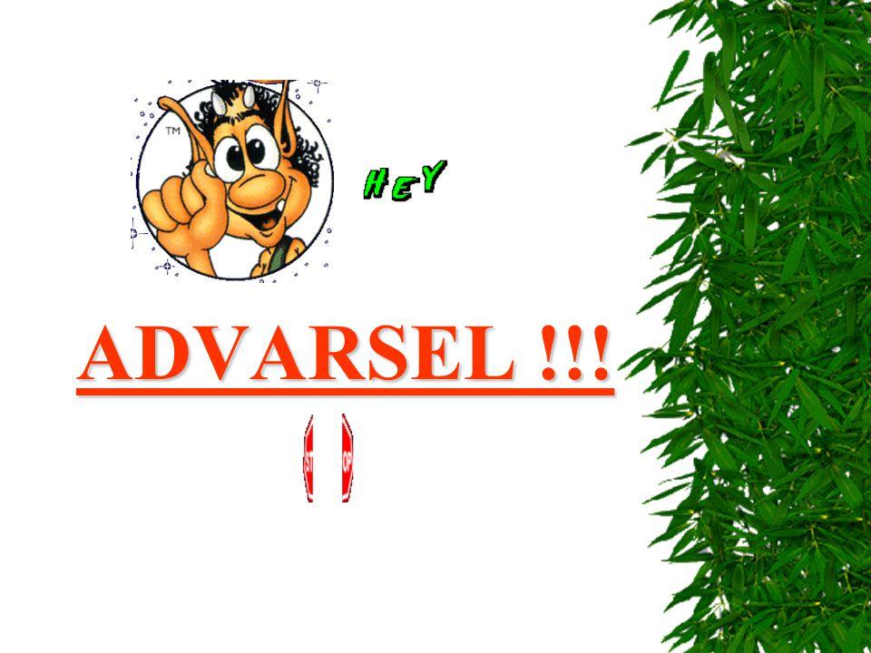 ADVARSEL !!!