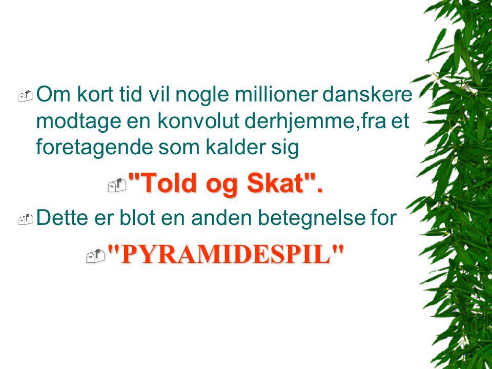 Told og Skat . PYRAMIDESPIL