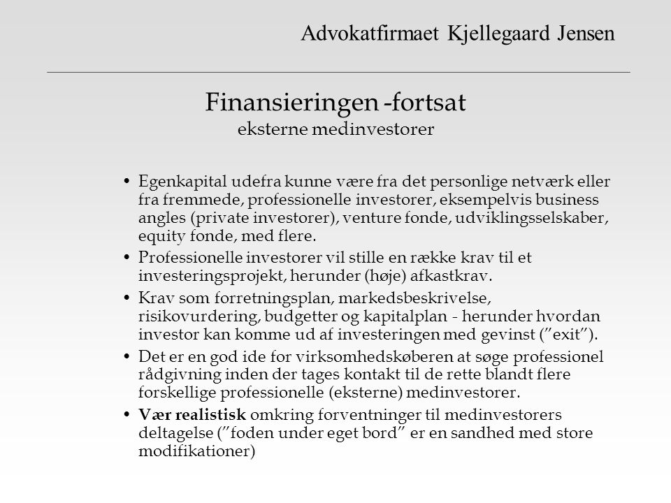Finansieringen -fortsat eksterne medinvestorer