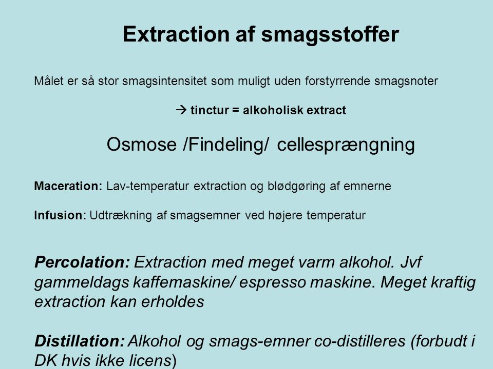 Extraction af smagsstoffer  tinctur = alkoholisk extract